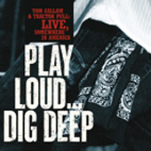 Play Loud… Dig Deep