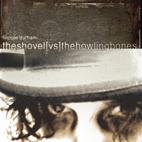 The Shovel Vs. The Howling Bones