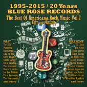 20 Years Blue Rose Records - The Best Of Americana Rock Music Vol. 2