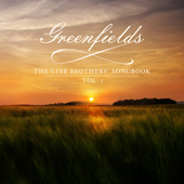 Greenfields: Gibb Brothers' Songbook Vol. 1