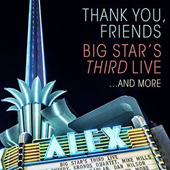 Thank You, Friends - Big Star's