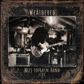 Weathered - Nils Lofgren Band Live