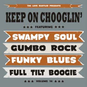 Keep On Chooglin' Vol.14/Mississippi Kid