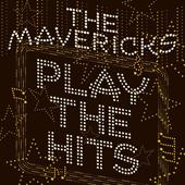 The Mavericks Play The Hits